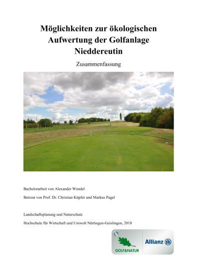 Zusammenfassung der Bachelorarbeit von Alexander Wendel zum Thema: Möglichkeiten zur ökologischen Aufwertung der Golfanlage Niederreutin