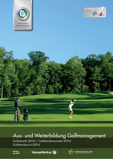 Aus- und Weiterbildung Golfmanagement Golfsekretär (DGV) / Golfbetriebsassistent (DGV) Golfbetriebswirt (DGV)